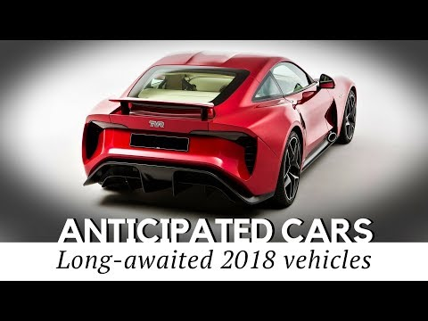 10 Most Anticipated Cars Worth Waiting For In 2018 (Latest News and Rumors)