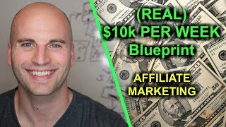 How I Make $10k Per Week With Affiliate Marketing