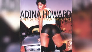"Adina Howard ""Do You Wanna Ride?"""