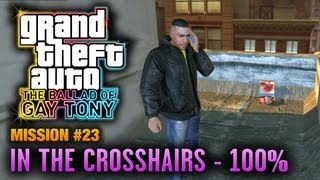GTA: The Ballad of Gay Tony - Mission #23 - In The Crosshairs [100%] (1080p)
