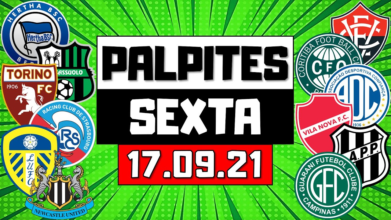 PALPITES DE FUTEBOL PARA SEXTA-FEIRA 17/09/2021 + BILHETE PRONTO