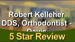 Orthodontist Davis Ca Review   (530) 750-9504   Robert Kelleher DDS, Orthodontist - Davis Davis...