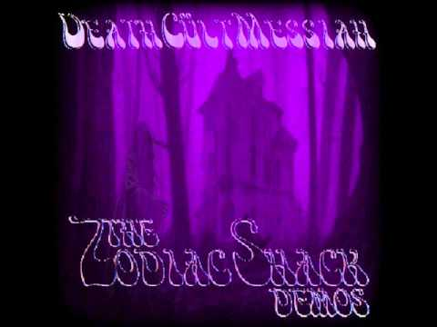 Death Cült Messiah - the Zodiac Shack...