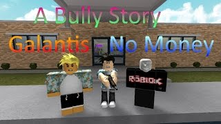ROBLOX BULLY STORY - Galantis No Money