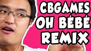 CBGAMES - OH BÉBÉ (REMIX)