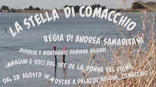 La Stella di Comacchio, immagini e voci dal set de La Donna del Fiume - Trailer
