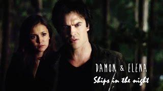 Damon & Elena | Ships in the night (+6x09)