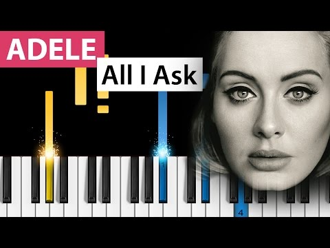 Adele  All I Ask  Piano Tutorial  How to Play