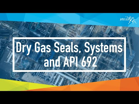 Dry Gas Seals, Systems and API 692
