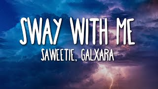 Gambar cover Saweetie, GALXARA - Sway With Me (Lyrics) 🎵