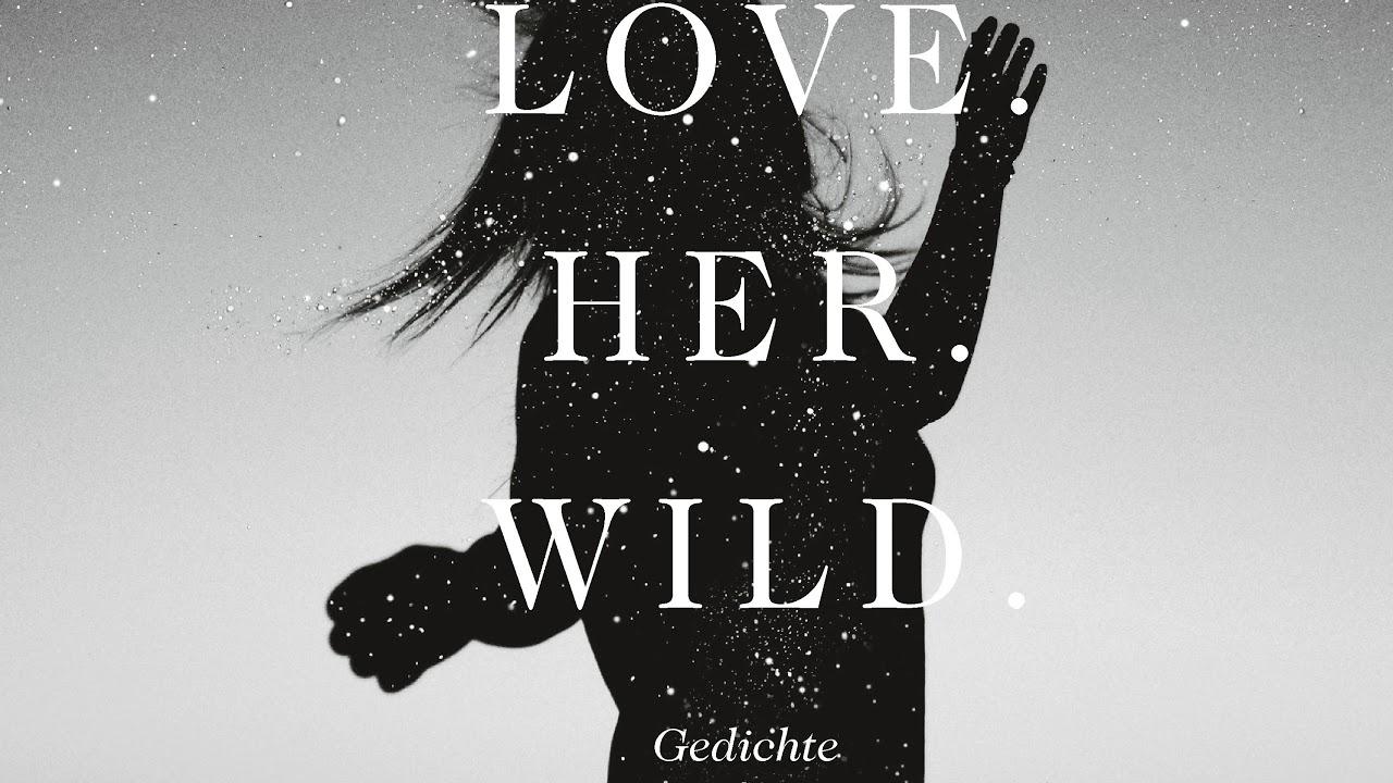 Love Her Wild Gedichte Und Notizen Von Atticus Poetry