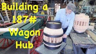 New 187lb. Wagon Hub From Scratch | Engels Wheelwright