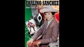 CHALINO SANCHEZ GRANDES EXITOS