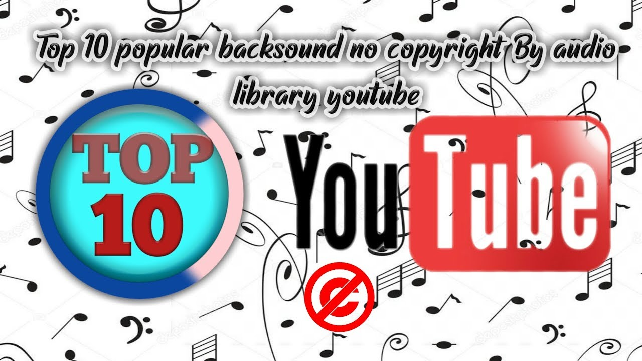 Top 10 Popular backsound No Copyright - by audio library youtube