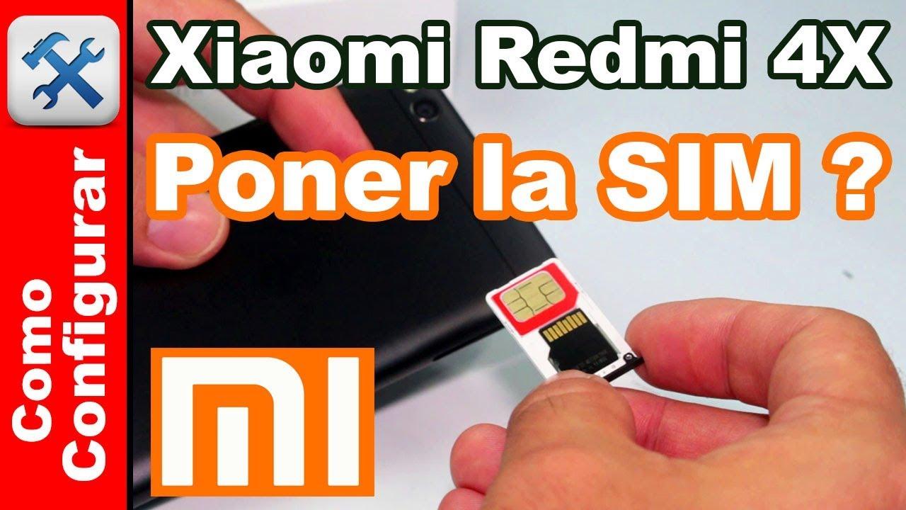 Xiaomi Redmi 4X Como poner la SIM y Micro SD - Comoconfigurar - YouTube