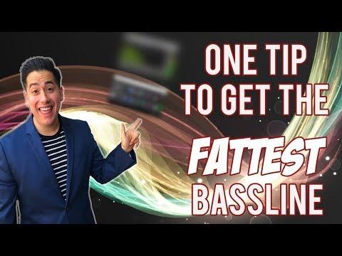 1 Tip For The Fattest Basslines Ever