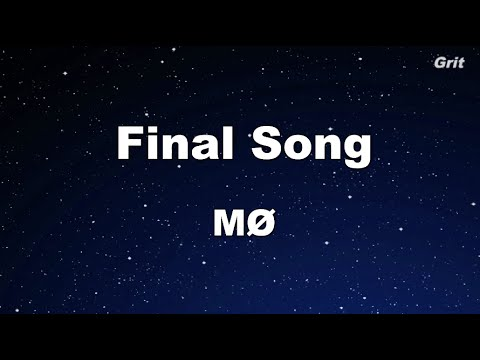 Final Song - MØ Karaoke 【No Guide Melody】 Instrumental