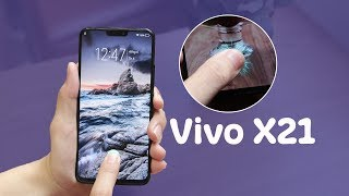 Vivo X21: Cảm biến vân tay dưới màn hình