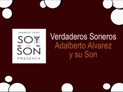 Adalberto Alvarez y su Son - Verdaderos Soneros