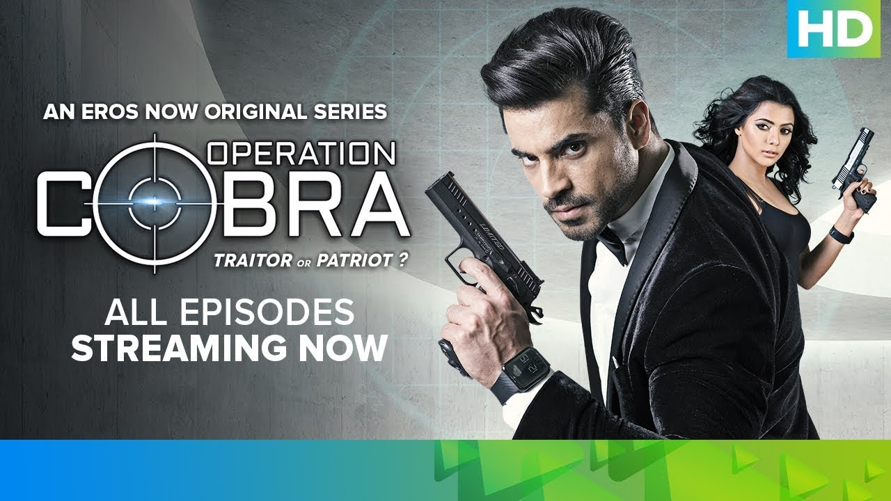 All Episodes Streaming Now - Operation Cobra | An Eros Now ...