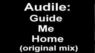 Audile: Guide Me Home (Original Mix)