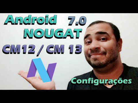 Android N ( Nougat ) CM12 / CM13 Qualquer Smartphone