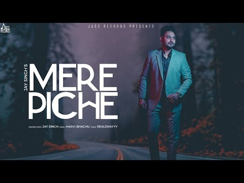 Mere Piche (Full HD ) | Jay Singh | New Punjabi Songs 2018 | Latest Punjabi Songs 2018
