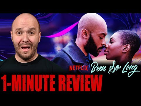 BEEN SO LONG (2018) - Netflix Original Film - One Minute Movie Review