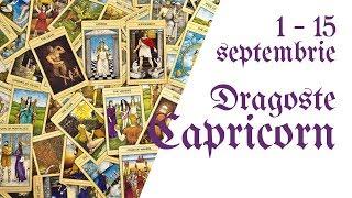 Capricorn || Tarotscop 1 - 15 septembrie 2018 || Dragoste & Relatii