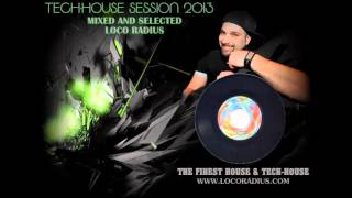 Loco Radius - Tech-House Session 2013 Mixed and Selected