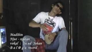 MADIHIN NJUT NJUTAN - Su'ud Johan - Banjarmasin @ Kalimantan Selatan