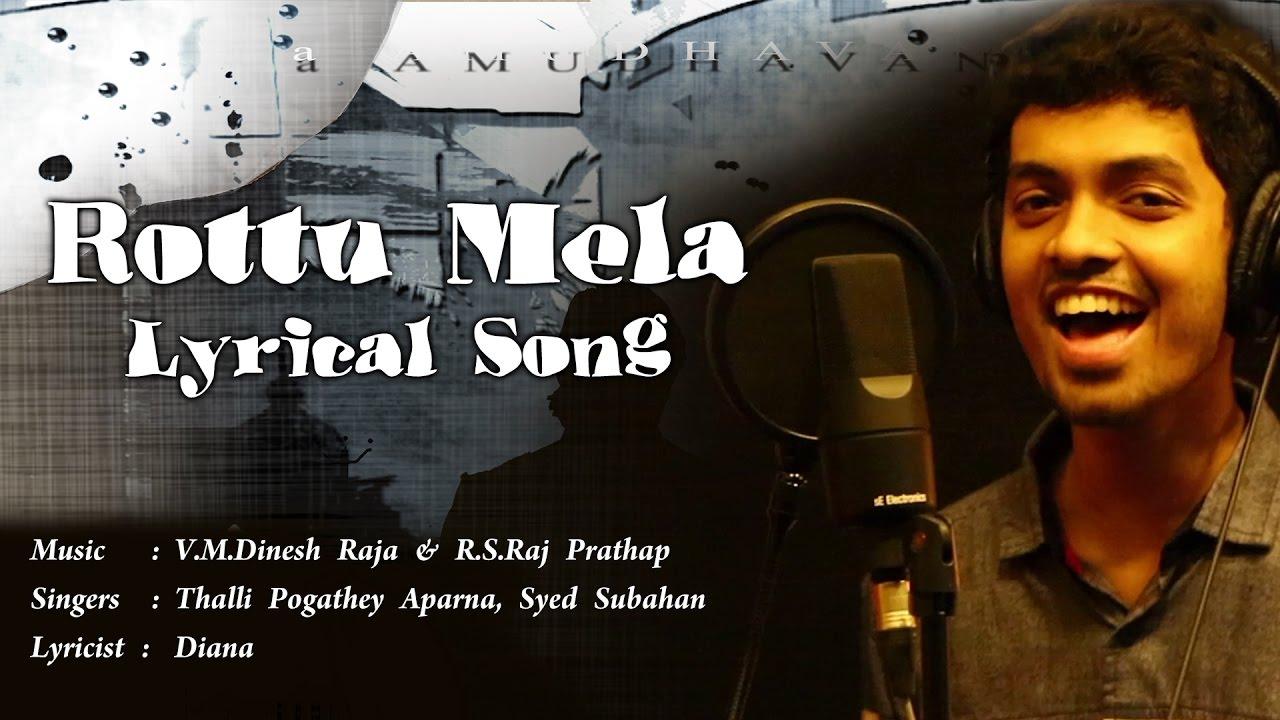 Rottu Mela with Lyrics   Veruli   Tamil Songs 2017   V.M.Dinesh Raja, R.S.Raj Prathap   Aparna, Syed