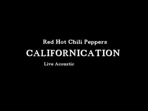 Red Hot Chili Peppers - Californication ( Live Acoustic )