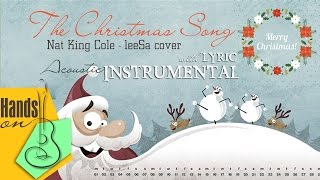 The Christmas Song » leeSa ✎ acoustic Instrumental by Trịnh Gia Hưng