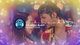 Dil Mera Blast (8D Audio Song) | DARSHAN RAVAL