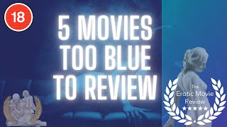 5 Movies Too Blue To Review Volume 3