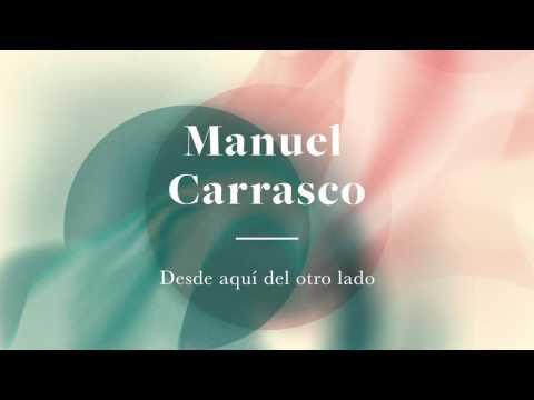 Manuel Carrasco - Desde Aquí Del Otro Lado - Audio Vídeo