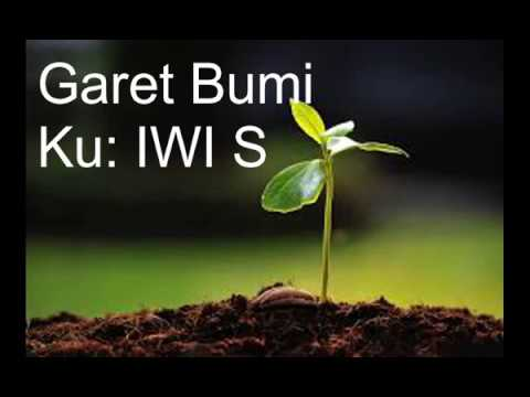 Garet Bumi (Lagu ku: Iwi S)