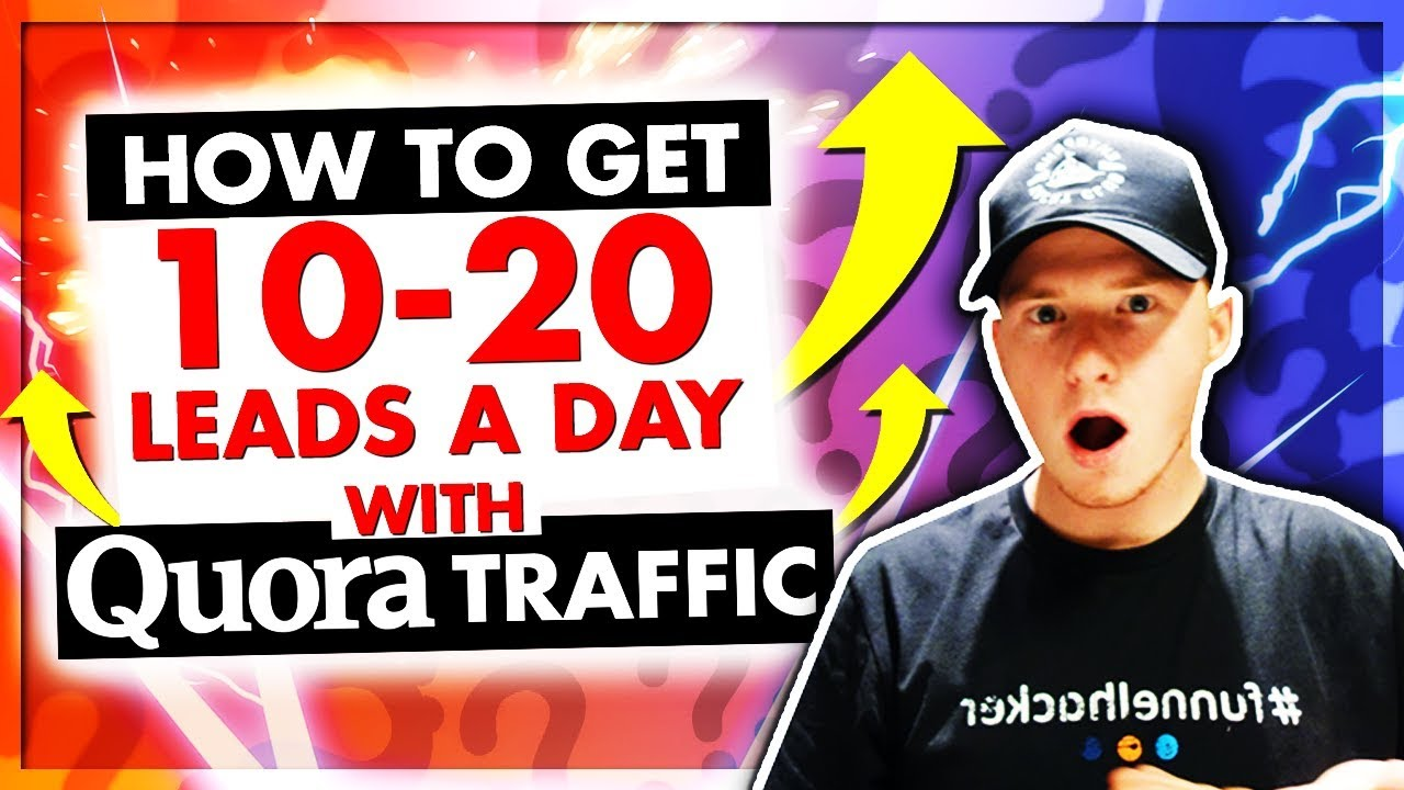 a0f1bbe6ceb How to Get 10 - 20 Leads Per Day Using Quora Free Traffic - YouTube