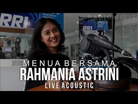 RAHMANIA ASTRINI - MENUA BERSAMA (Live Acoustic @pro2bdg) Radio Visit