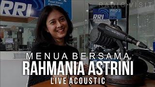 RAHMANIA ASTRINI - MENUA BERSAMA (Live Acoustic @ pro2bdg) Radio Visit