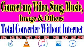 Total Converter | Convert any video , Song, Music, Image and Other | video converter