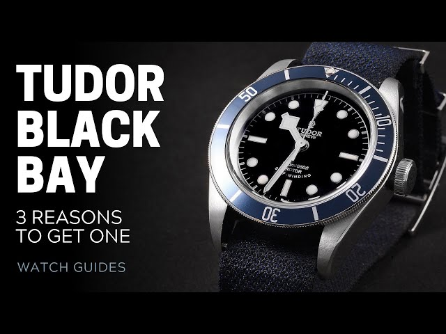 Tudor Black Bay: 3 Reasons to Own One
