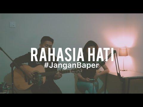 #JanganBaper Element - Rahasia Hati (Cover)
