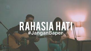 Download #JanganBaper Element - Rahasia Hati (Cover)