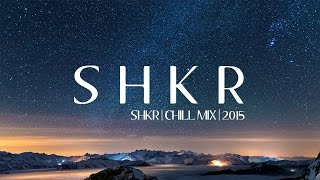 Chill Remix Of Popular Songs 2015 - 2014 [SHKR Mix] Kygo - Matoma - Thomas Jack