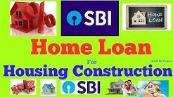 How to Apply SBI Home Loan For Housing Construction | आवास निर्माण के लिए एसबीआई होम लोन