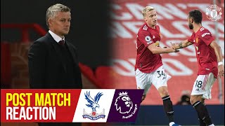 Post Match Reaction | Manchester United v Crystal Palace | Premier League