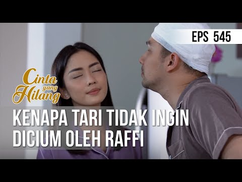 CINTA YANG HILANG - Kenapa Tari Tidak Ingin Dicium Oleh Raffi [08 Juni 2019]