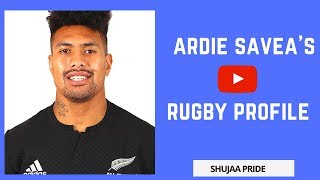 Ardie Savea - Rugby Profile | Biography | Highlights | Big hits | Tribute | Beast mode | Interview